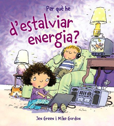 9788448928995: Per què he d ' estalviar energia? (Llibres Infantils I Juvenils - Calaix Del Savi - Per Què He De...?)