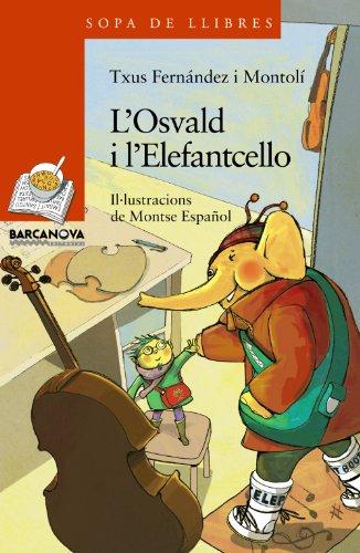 9788448929077: L ' Osvald i l ' Elefantcello (Llibres Infantils I Juvenils - Sopa De Llibres. Sèrie Taronja)
