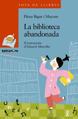 9788448930332: La biblioteca abandonada (Llibres Infantils I Juvenils - Sopa De Llibres. Sèrie Taronja)