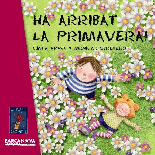 9788448930707: Ha arribat la primavera! (Llibres Infantils I Juvenils - El Petit Univers)