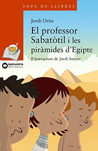 9788448930769: El Professor Sabatòtil I Les Piràmides D'Egitpe (Llibres Infantils I Juvenils - Sopa De Llibres. Sèrie Taronja)