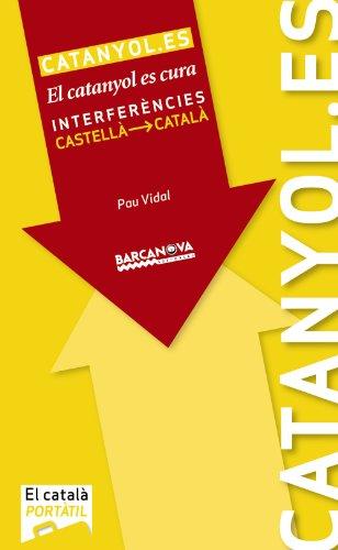 9788448930974: Catanyol.es: El catanyol es cura. Interferències castellà-català (Materials Educatius - El Català Portàtil)