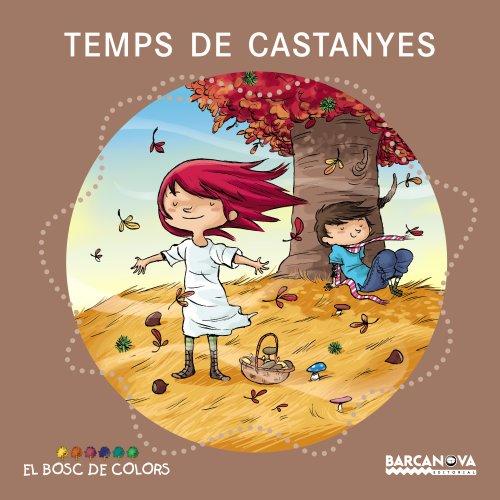 9788448931094: Temps de castanyes (Llibres Infantils I Juvenils - El Bosc De Colors)
