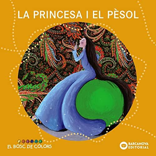 9788448931506: La Princesa I El Pèsol (Llibres Infantils I Juvenils - El Bosc De Colors)