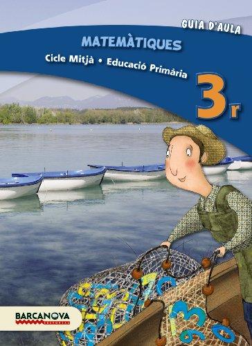9788448931841: Matemàtiques 3r CM. Guia d ' aula (ed. 2013) (Materials Educatius - Cicle Mitjà - Matemàtiques)
