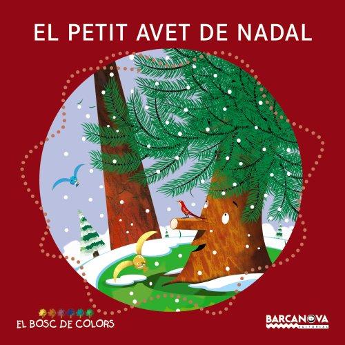 9788448932756: El Petit Avet De Nadal (Llibres Infantils I Juvenils - El Bosc De Colors)
