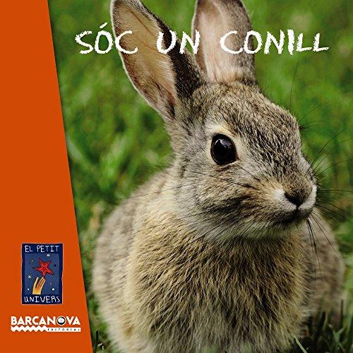 9788448932770: Sóc un conill (Llibres Infantils I Juvenils - El Petit Univers)