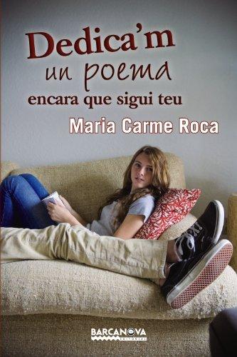 9788448932862: Dedica'm Un Poema Encara Que Sigui Teu (Llibres Infantils I Juvenils - Diversos)