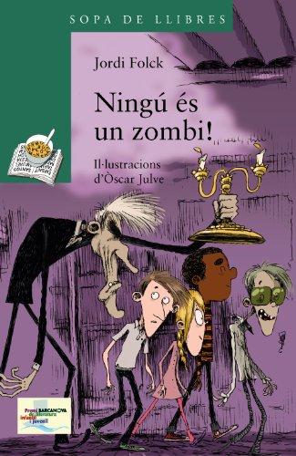 9788448933463: Ningú és un zombi! (Llibres Infantils I Juvenils - Sopa De Llibres. Sèrie Verda)