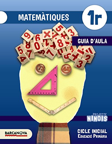 9788448935870: Ninois 1r CI. Matemàtiques. Guia d ' aula (Materials Educatius - Cicle Inicial - Matemàtiques)