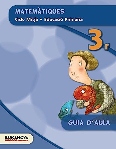 9788448936952: Matemàtiques 3r CM. Guia d ' aula (ed. 2015) (Materials Educatius - Cicle Mitjà - Matemàtiques)