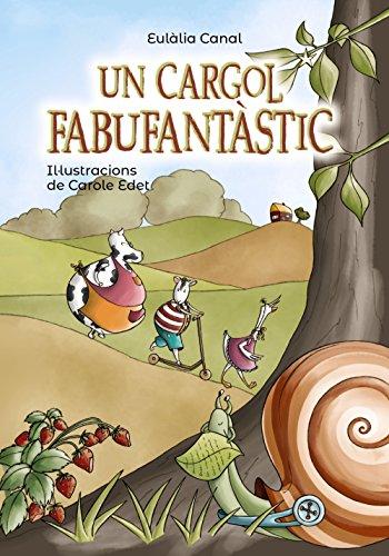 9788448945879: Un cargol fabufantàstic (Llibres infantils i juvenils - Pluja de llibres +8)