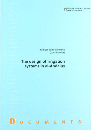 9788449012877: The design of irrigation systems in al-Andalus (Documents)