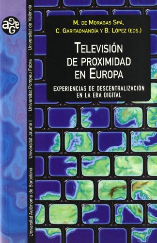 Televisión de proximidad en Europa: experiencias de descentralización en la era ...