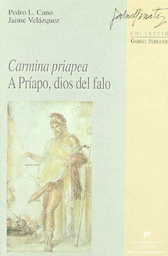 9788449020452: Carmina priapea: A Príapo, dios del falo (Gabriel Ferrater)