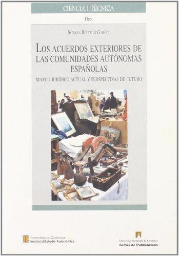 9788449021589: Los acuerdos exteriores de las comunidades autónomas españolas: Marco jurídico actual y perspectivas de futuro (Ciència i Tècnica)