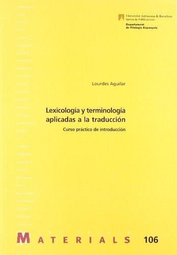 9788449022562: Lexicología y terminología aplicadas a la traducción: Curso práctico de introducción (Materials)