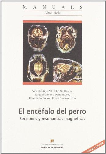 ENCEFALO DEL PERRO.(MANUALS) Secciones y resonancias magnéticas: Aige Gil, Vicente/Gil