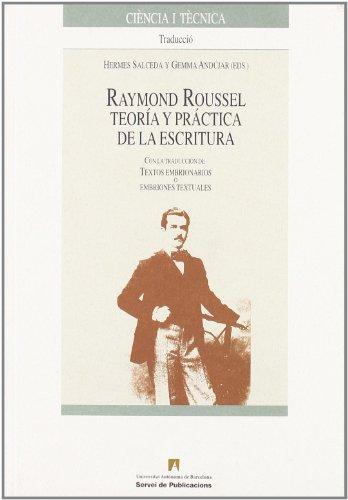 9788449022913: Raymond Roussel: Teoría y práctica de la escritura (Ciència i Tècnica)