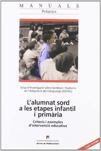 9788449023040: L'alumnat sord a les etapes infantil i primària : criteris i exemples d'intervenció educativa