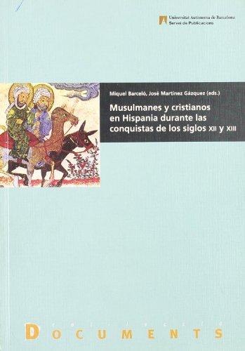 9788449023941: Musulmanes y cristianos en Hispania durante las conquistas de los siglos XII y XIII