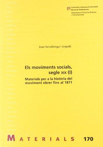 9788449024245: Els moviments socials del segle XIX (I): Materials per a la història del moviment obrer fins al 1871