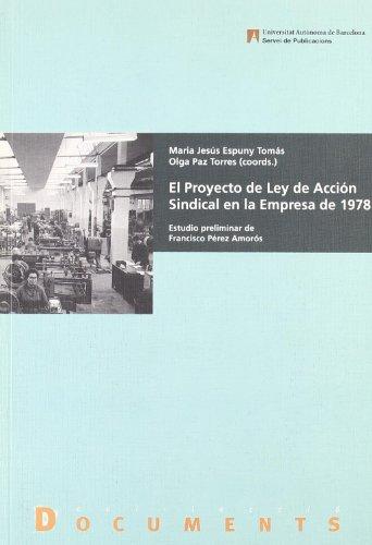 EL PROYECTO DE LEY DE ACCIÓN SINDICAL EN LA EMPRESA DE 1978. - ESPUNY TOMÁS, MARIA JESÚS;PAZ TORRES, OLGA