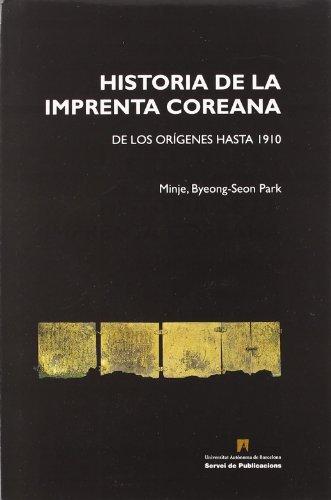 Historia de la imprenta Coreana/ History of Printing in Korea: De Los Origenes Hasta 1910&#x2F...