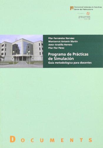 9788449024986: Programa de Pr cticas de Simulaci n: Gu a metodol gica para docentes: 79 (Documents)