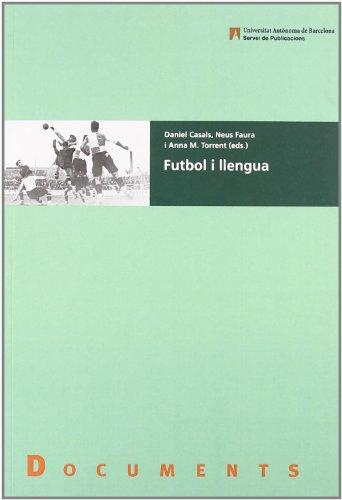 Futbol i llengua (Paperback): Daniel Casals i Martorell, Neus Faura i Pujol, Anna Maria Torrent ...