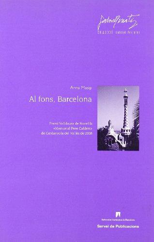 Al fons, Barcelona (Paperback): Anna Masip Argilaga