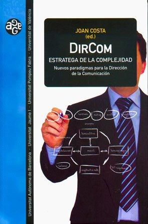 9788449025686: DirCom. Estratega de la complejidad: Nuevos paradigmas para la Dirección de la Comunicación (Aldea Global)