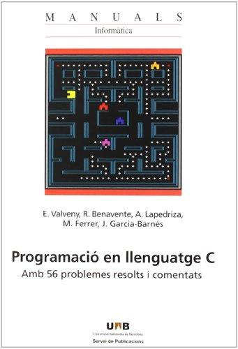 9788449026034: PROGRAMACIO EN LLENGUATGE C. AMB 56 PROBLEMES RESOLTS I COMENTATS