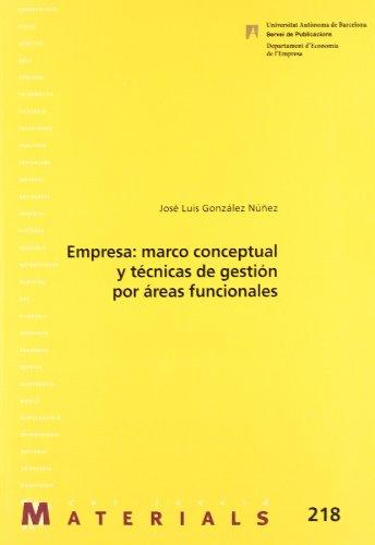 9788449026638: EMPRESA: MARCO CONCEPTUAL Y TECNICAS DE GESTION POR AREAS FUNCIONALES
