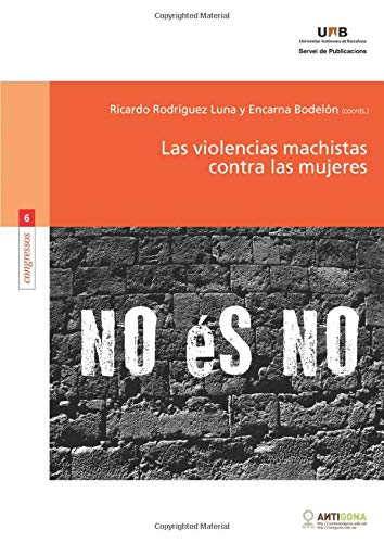 Las violencias machistas contra las mujeres (Paperback): Encarna . . . [et al. ] Bodelà n González...