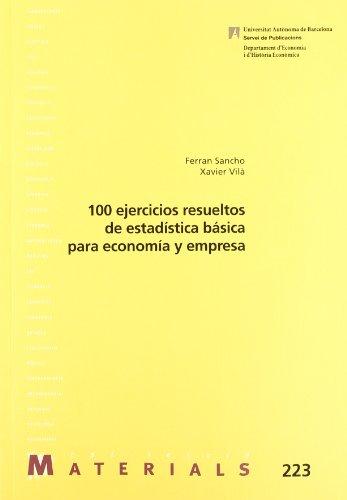 Imagen de archivo de 100 EJERCICIOS RESUELTOS DE ESTADÍSTICA BÁSICA PARA ECONOMÍA Y EMPRESA a la venta por Antártica
