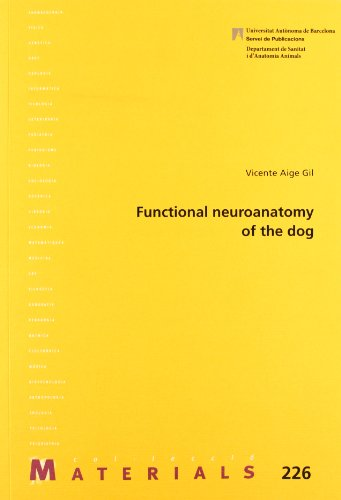 Functional neuroanatomy of thedog (Paperback): Vicente Aige Gil