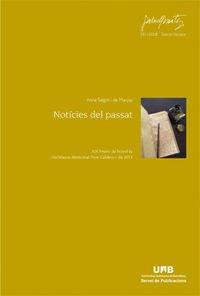 9788449037832: Notícies del passat: XIX Premi de Novel·la Valldaura-Memorial Pere Calders de 2013