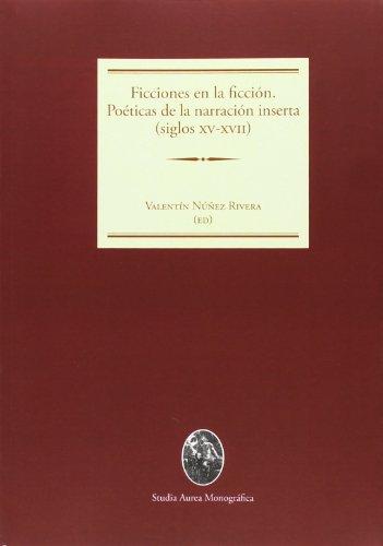 9788449038198: Ficciones en la ficción. Poéticas de la narración inserta (siglos XV-XVII) (Studia Aurea Monográfica Literatura)