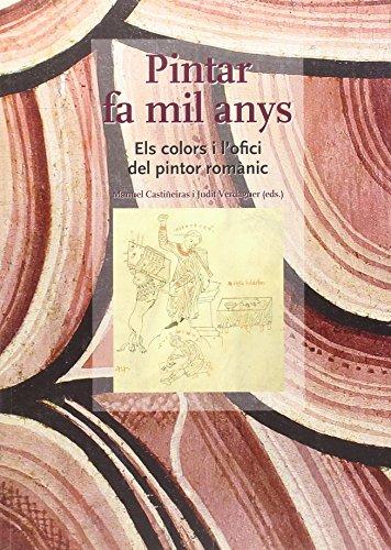 9788449048487: Pintar fa mil anys: Els colors i l'ofici del pintor romànic