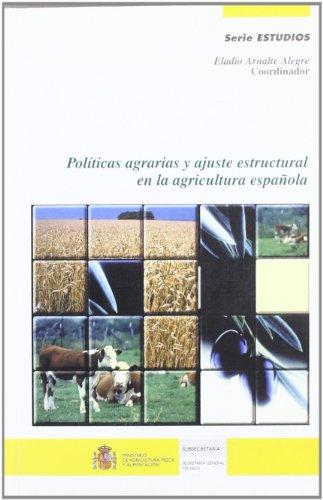 9788449107641: Politicas agrarias y ajuste estructural en la agricultura española
