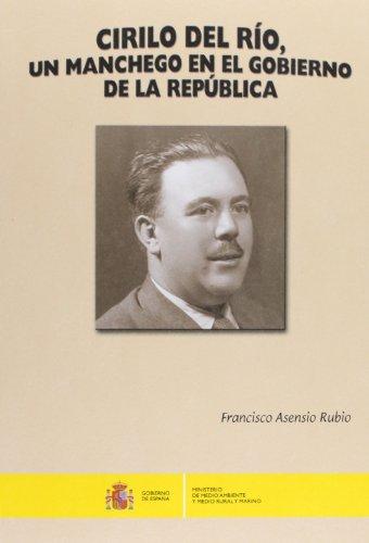 9788449110351: Cirilo del rio. un manchego en el gobierno de la republica