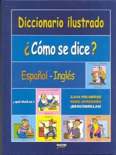 9788449201134: ¿Cómo se dice? : diccionario ilustrado español-inglés
