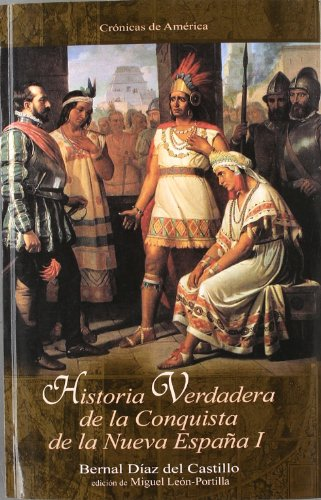 Historia verdadera de la conquista de Nueva: Bernal Diaz del