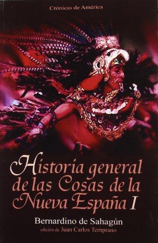 HISTORIA GENERAL DE LAS COSAS DE LA NUEVA ESPAÑA, I - SAHAGUN, FRAY BERNARDINO DE