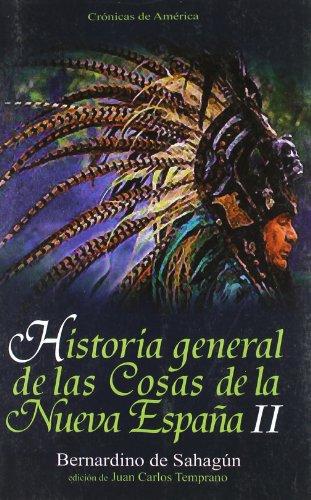 HISTORIA GENERAL II DE LAS COSAS DE LA NUEVA ESPAÑA - SAHAGUN, FRAY BERNARDINO DE