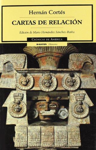 Cartas de Relacion (Cronicas De America) (Spanish: Cortes, Hernan