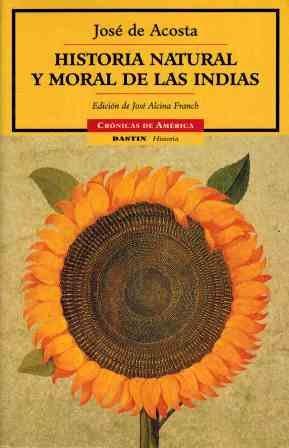 Historia natural y moral de las indias.: Alcina Franch,J.