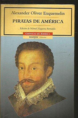 Piratas De America (Cronicas De America) (Spanish Edition): Exquemelin, A. O.