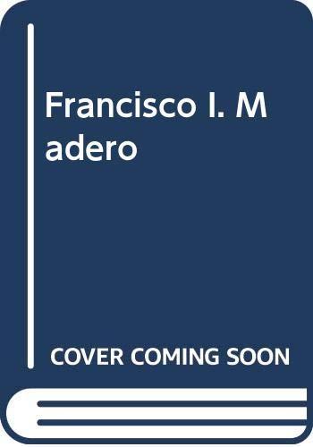 Francisco I. Madero (Spanish Edition): Gallardo Munoz, Juan